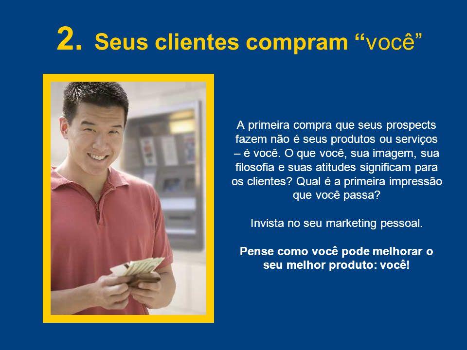 2. Seus clientes compram você