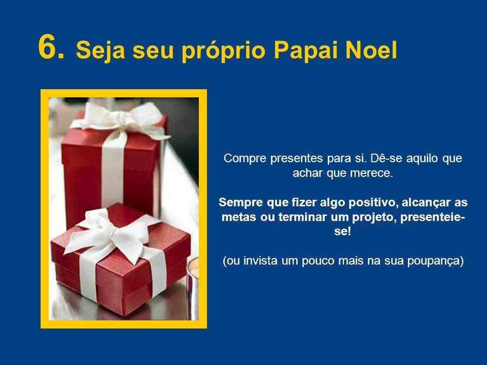 6. Seja seu próprio Papai Noel