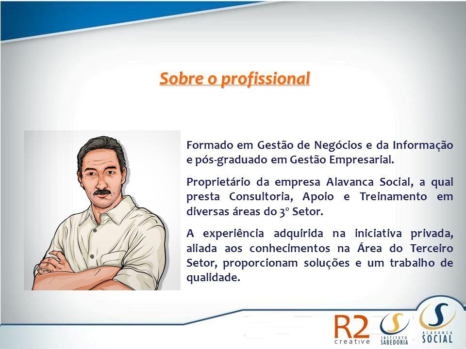 Sobre o profissional Formado em Gestão de Negócios e da Informação e pós-graduado em Gestão Empresarial.
