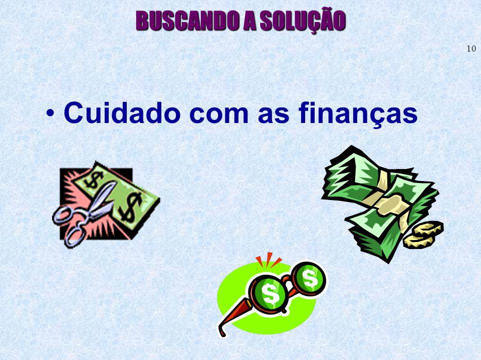 Cuidado com as finanças