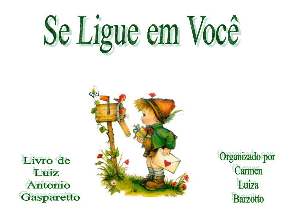 Se Ligue em Você Organizado por Carmen Luiza Barzotto Livro de Luiz Antonio Gasparetto
