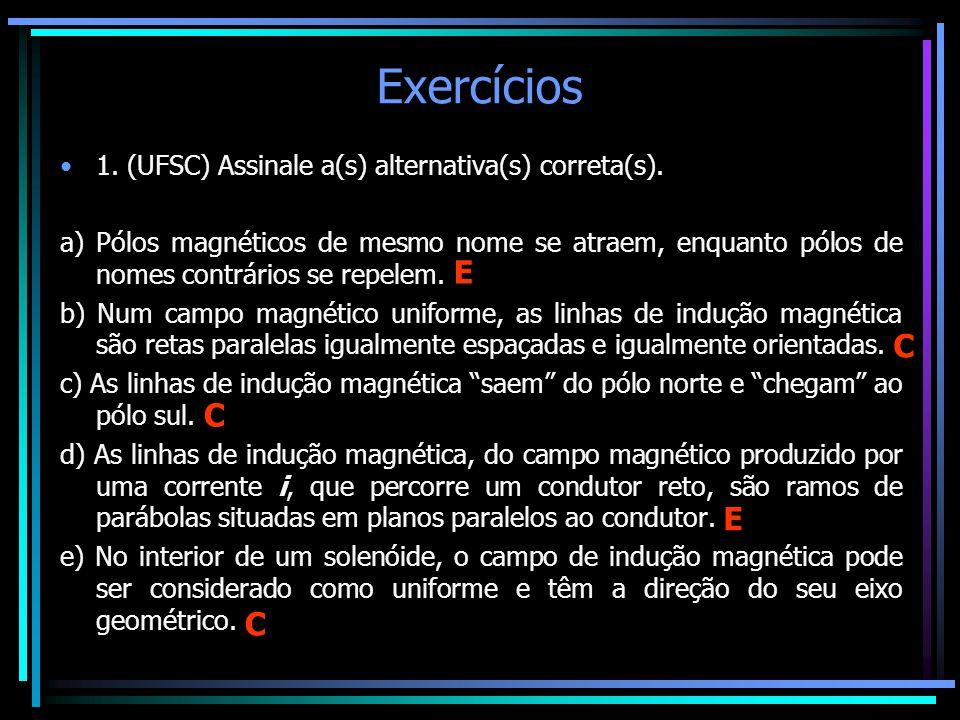 Exercícios 1. (UFSC) Assinale a(s) alternativa(s) correta(s).