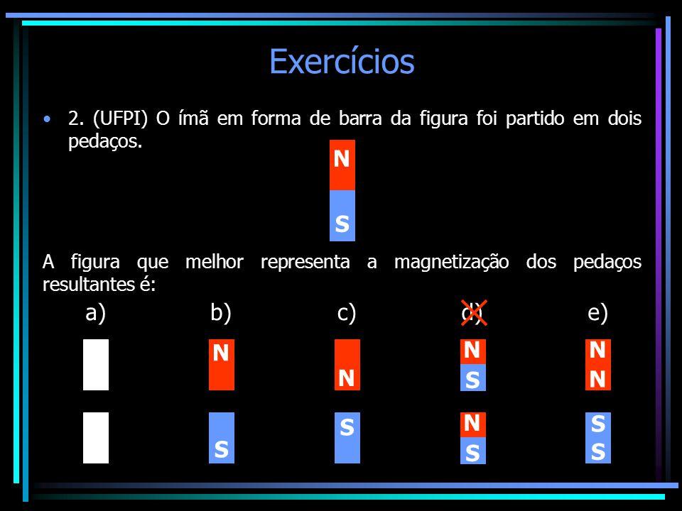 Exercícios N S a) b) N S c) d) e)