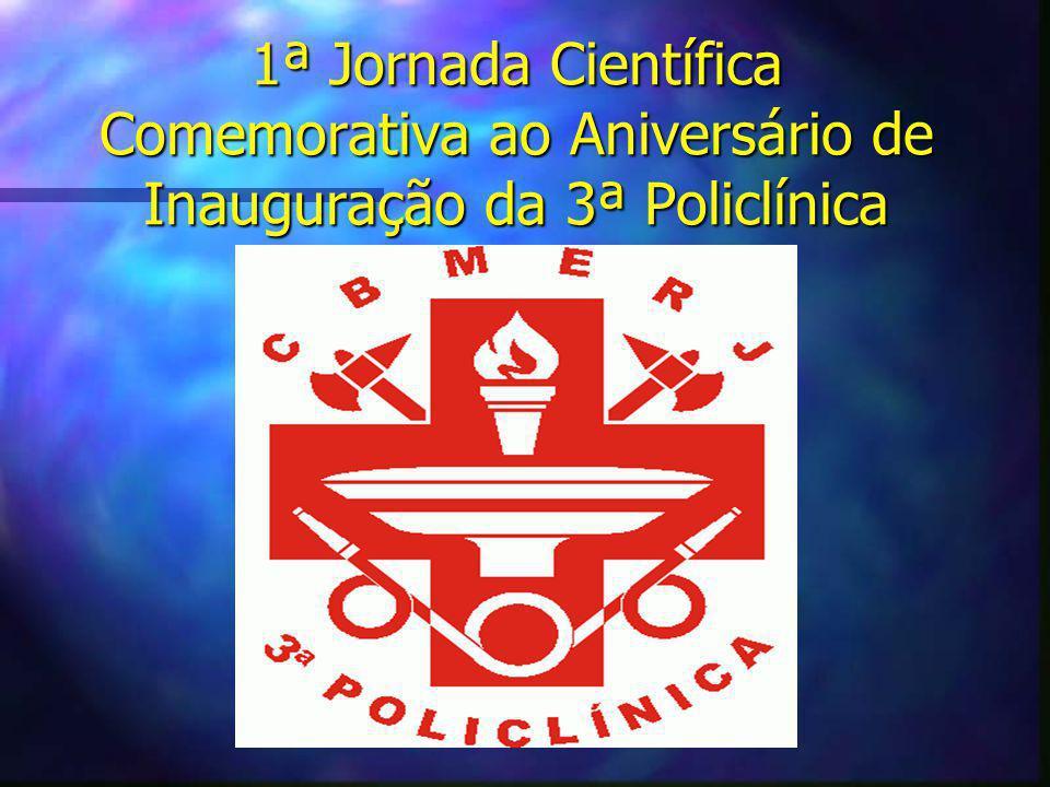 1ª Jornada Científica Comemorativa ao Aniversário de Inauguração da 3ª Policlínica