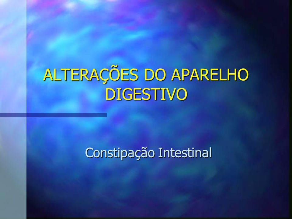 ALTERAÇÕES DO APARELHO DIGESTIVO
