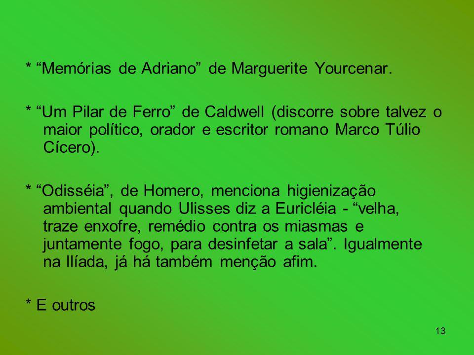 * Memórias de Adriano de Marguerite Yourcenar.