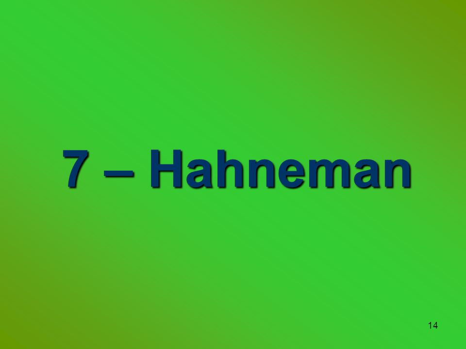 7 – Hahneman