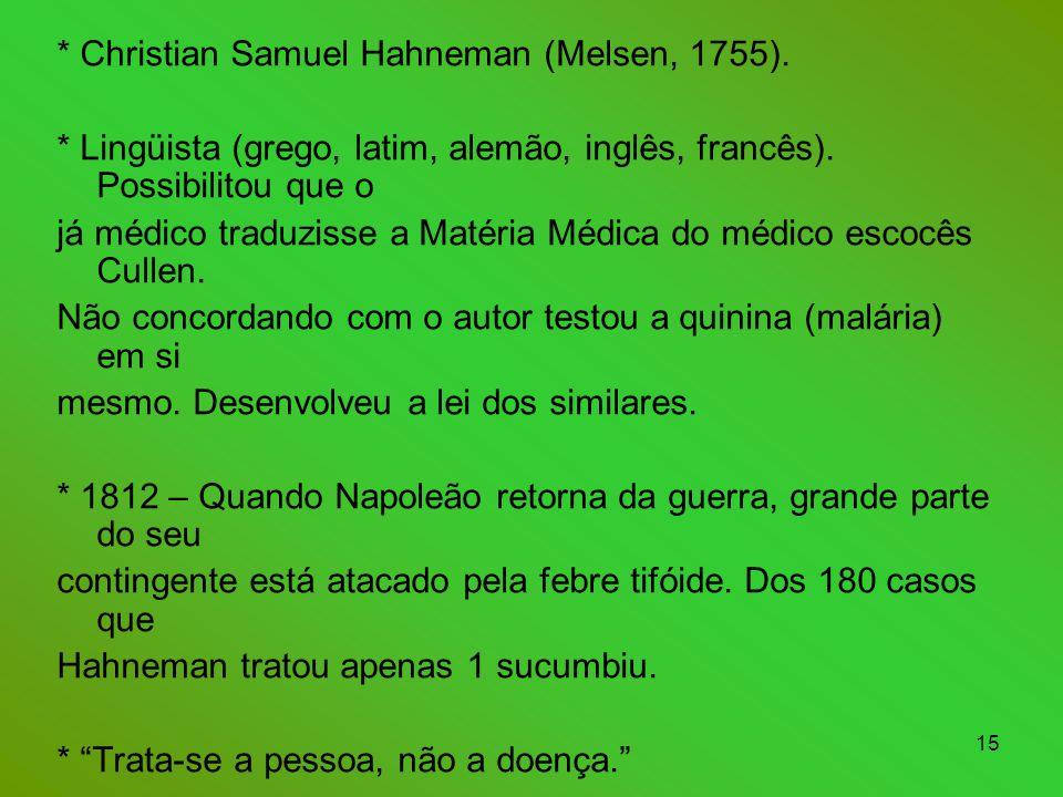 * Christian Samuel Hahneman (Melsen, 1755).