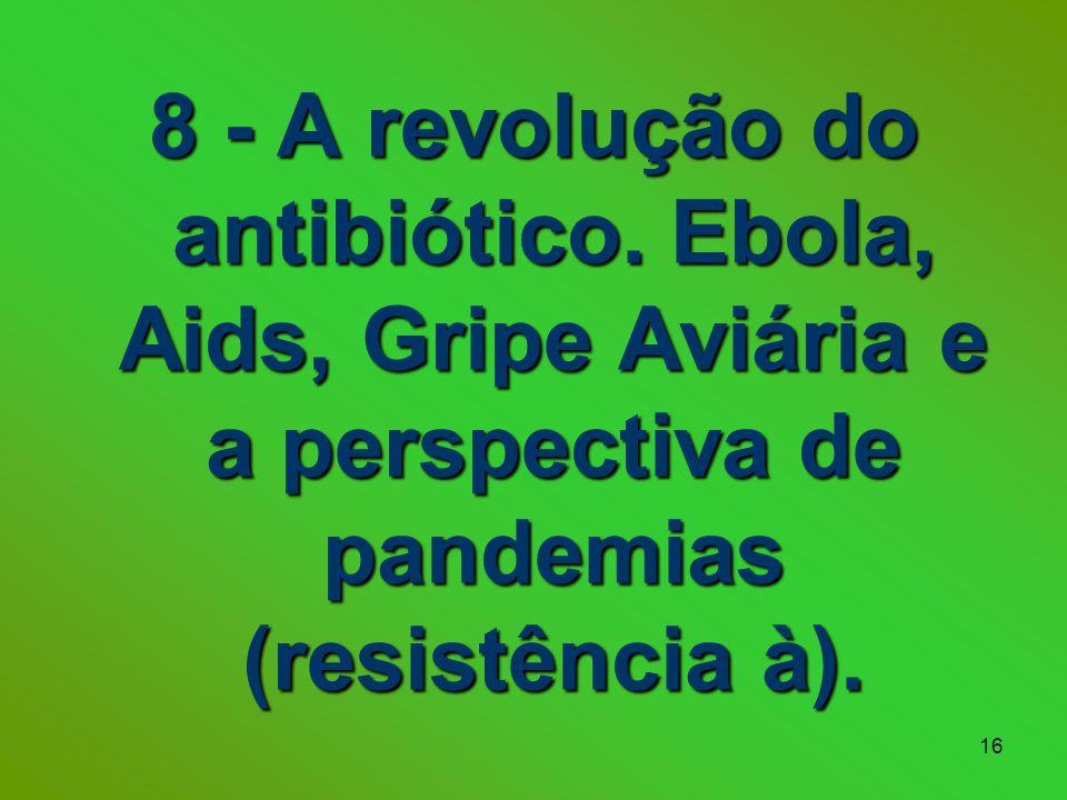 8 - A revolução do antibiótico