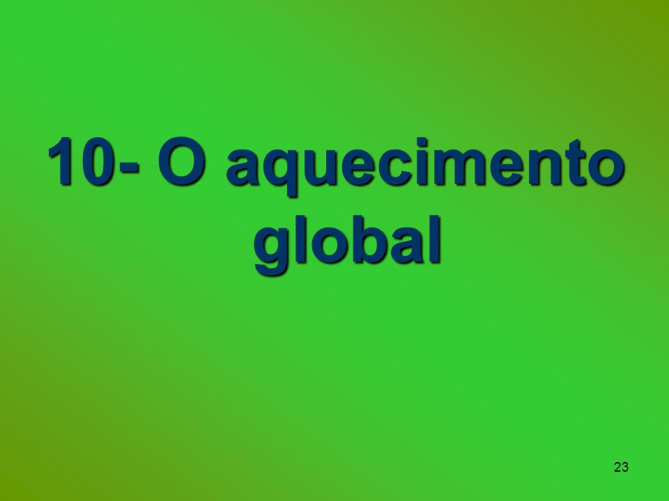 10- O aquecimento global