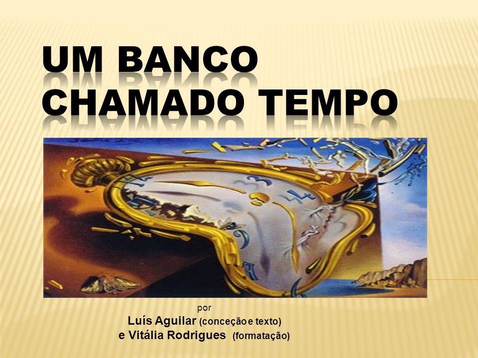 Luís Aguilar (conceção e texto) e Vitália Rodrigues (formatação)