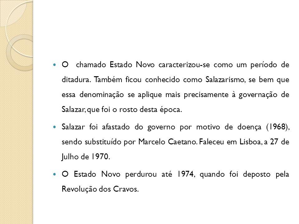 O chamado Estado Novo caracterizou-se como um período de ditadura