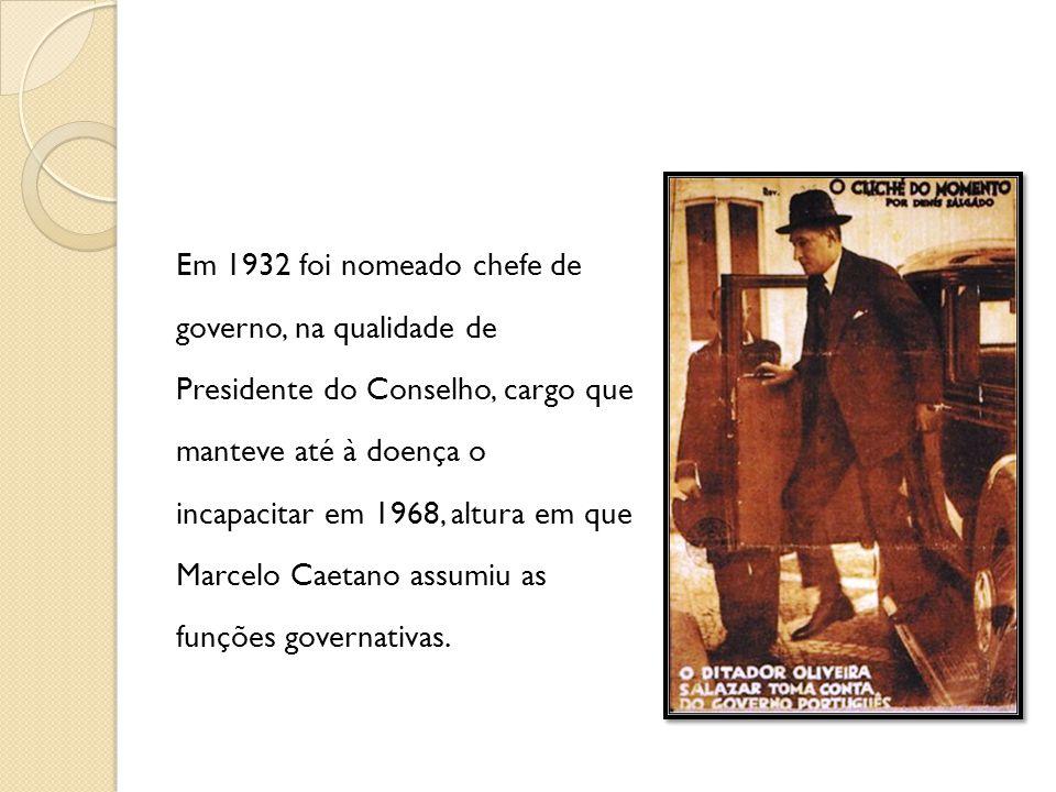 Em 1932 foi nomeado chefe de governo, na qualidade de Presidente do Conselho, cargo que manteve até à doença o incapacitar em 1968, altura em que Marcelo Caetano assumiu as funções governativas.
