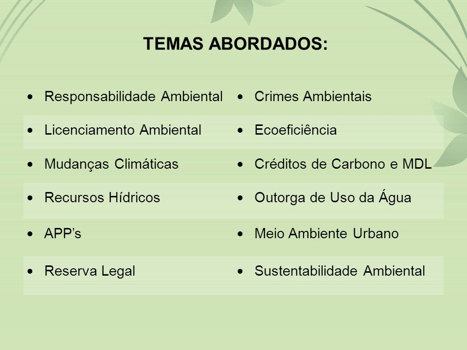TEMAS ABORDADOS: Responsabilidade Ambiental Crimes Ambientais