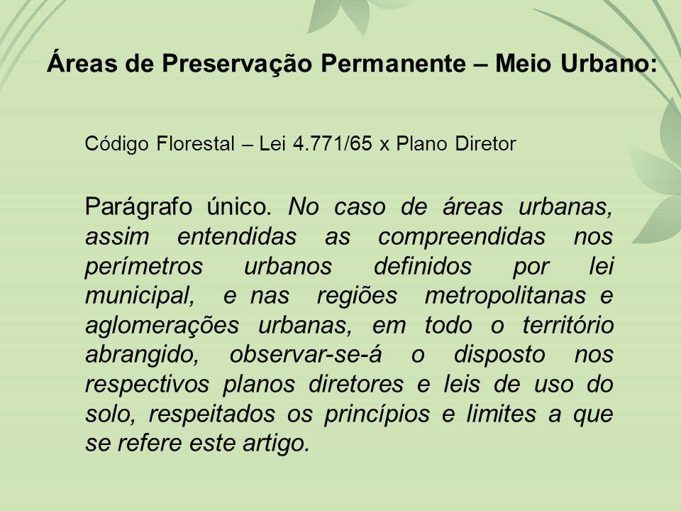 Áreas de Preservação Permanente – Meio Urbano: