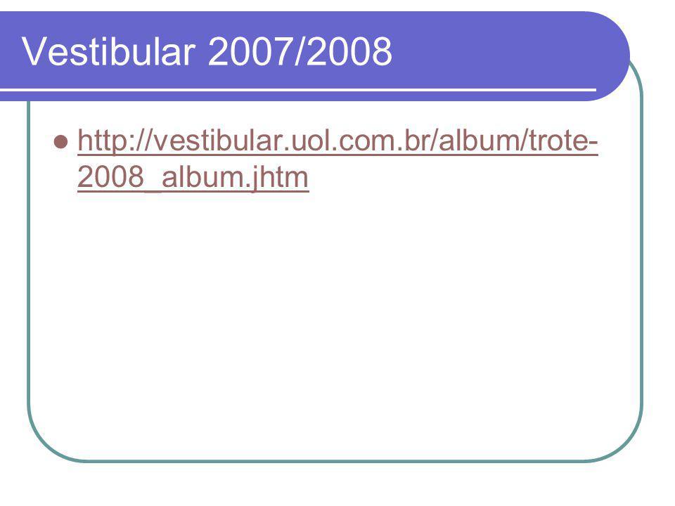 Vestibular 2007/2008 http://vestibular.uol.com.br/album/trote-2008_album.jhtm