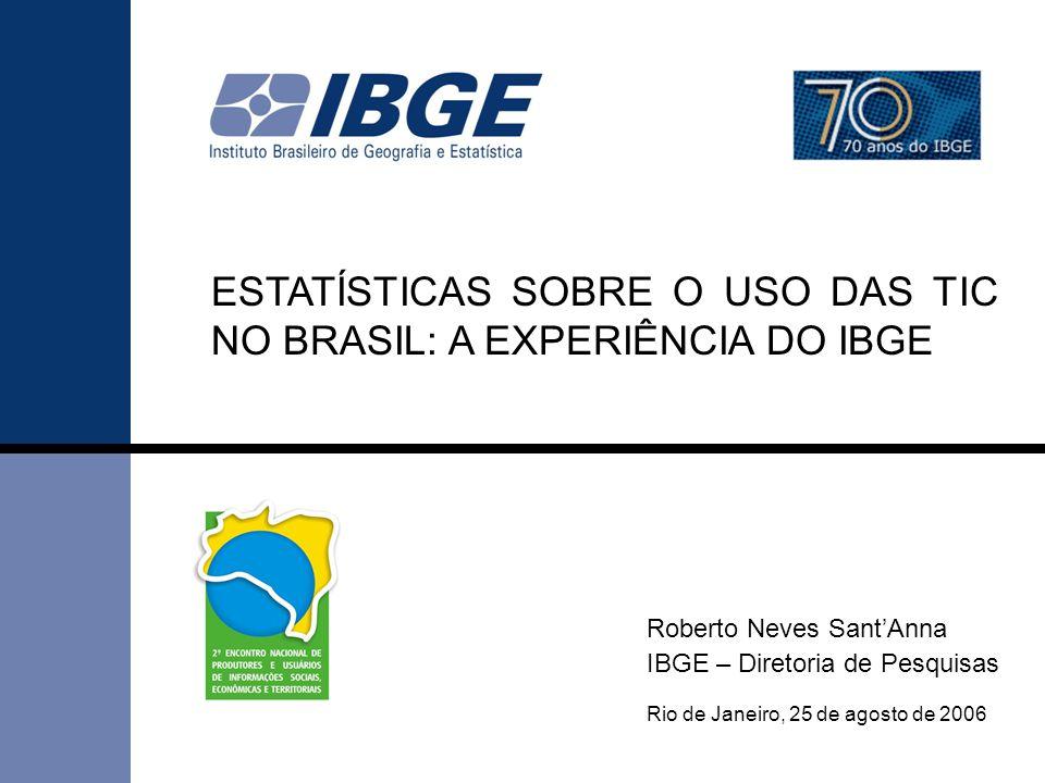 ESTATÍSTICAS SOBRE O USO DAS TIC NO BRASIL: A EXPERIÊNCIA DO IBGE