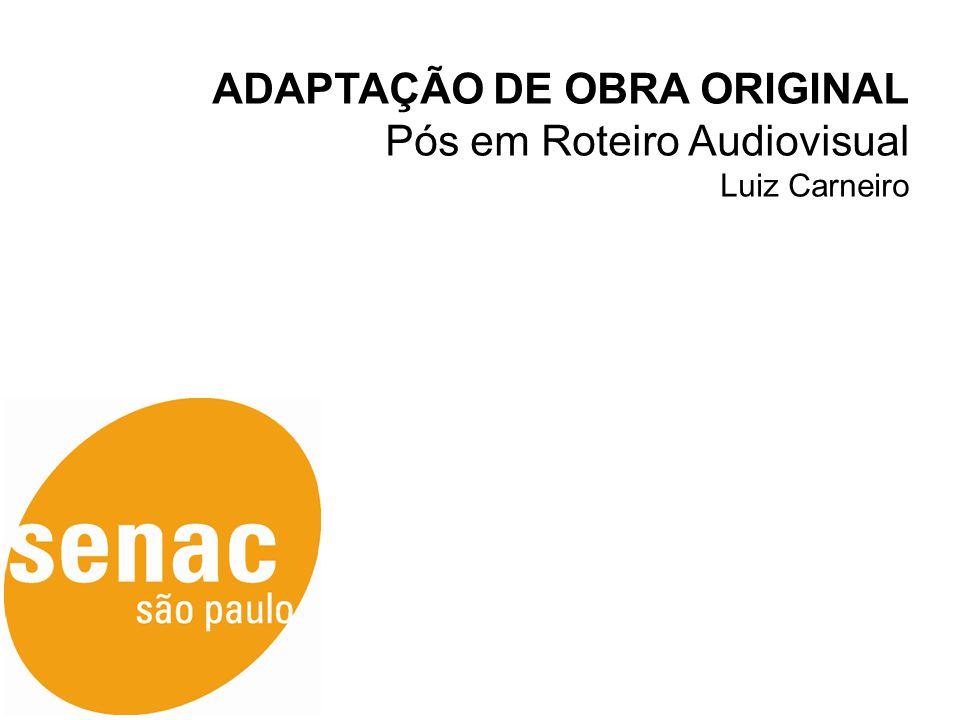 ADAPTAÇÃO DE OBRA ORIGINAL Pós em Roteiro Audiovisual