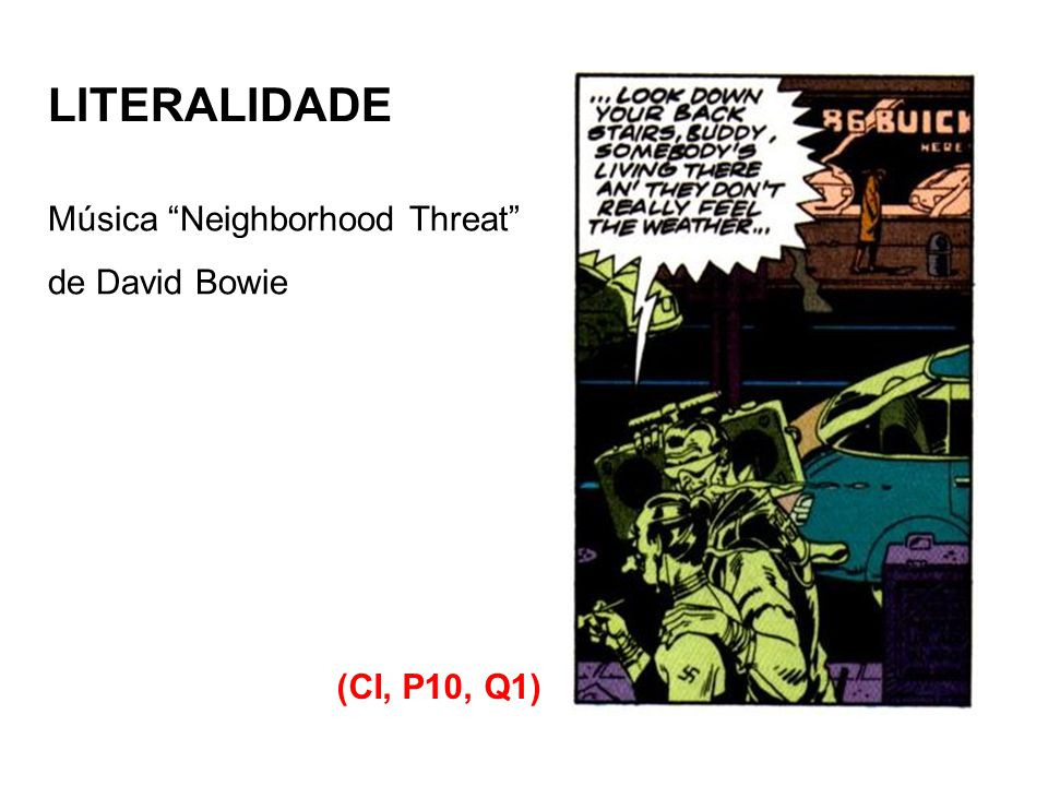 LITERALIDADE Música Neighborhood Threat de David Bowie (CI, P10, Q1)