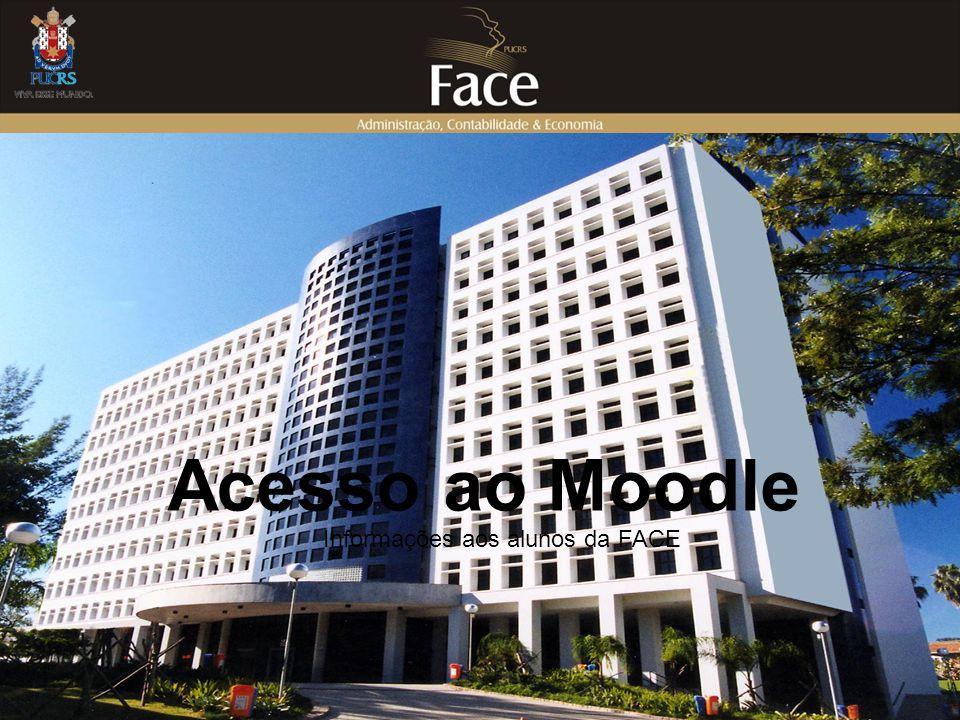 Acesso ao Moodle Informações aos alunos da FACE