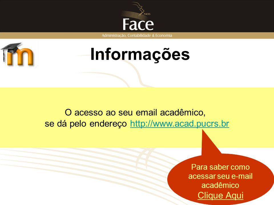 Informações O acesso ao seu email acadêmico,