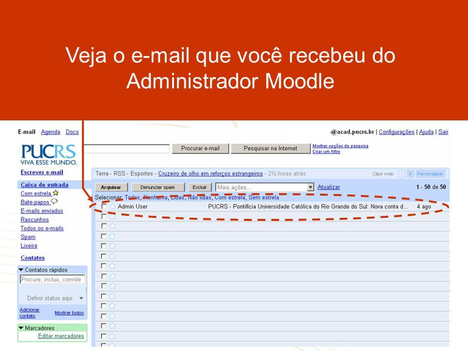 Veja o e-mail que você recebeu do Administrador Moodle