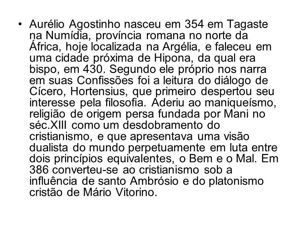 Aurélio Agostinho nasceu em 354 em Tagaste na Numídia, província romana no norte da África, hoje localizada na Argélia, e faleceu em uma cidade próxima de Hipona, da qual era bispo, em 430.