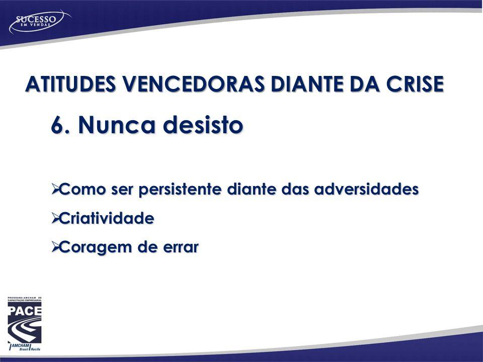 ATITUDES VENCEDORAS DIANTE DA CRISE