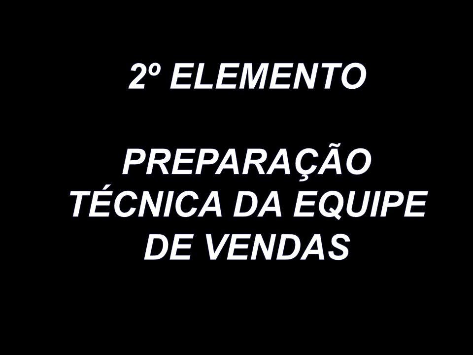 PREPARAÇÃO TÉCNICA DA EQUIPE DE VENDAS