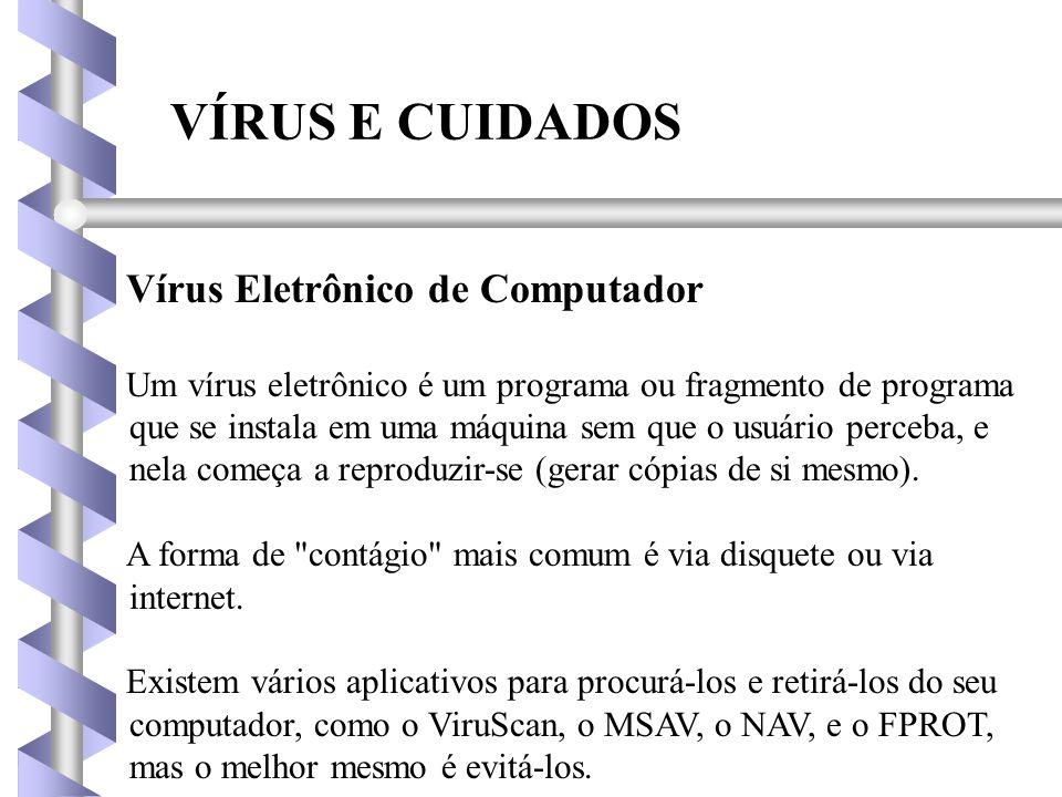 VÍRUS E CUIDADOS Vírus Eletrônico de Computador