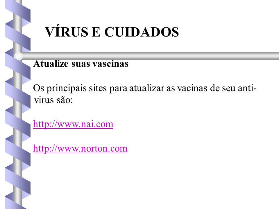 VÍRUS E CUIDADOS Atualize suas vascinas