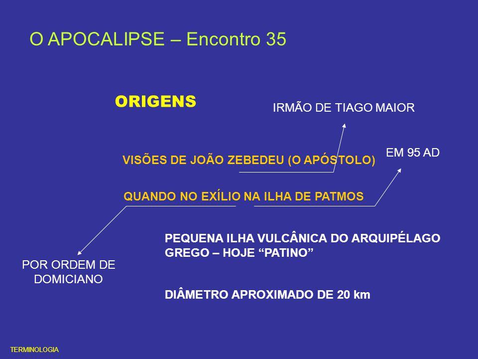 O APOCALIPSE – Encontro 35