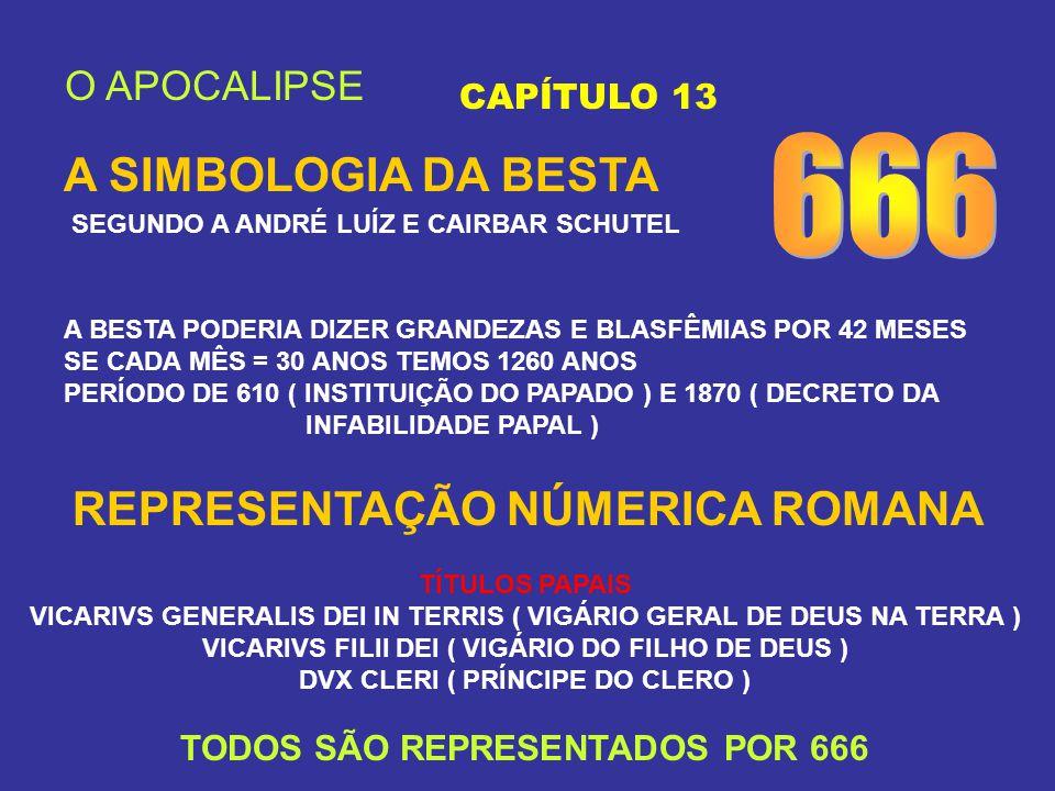 666 A SIMBOLOGIA DA BESTA REPRESENTAÇÃO NÚMERICA ROMANA O APOCALIPSE