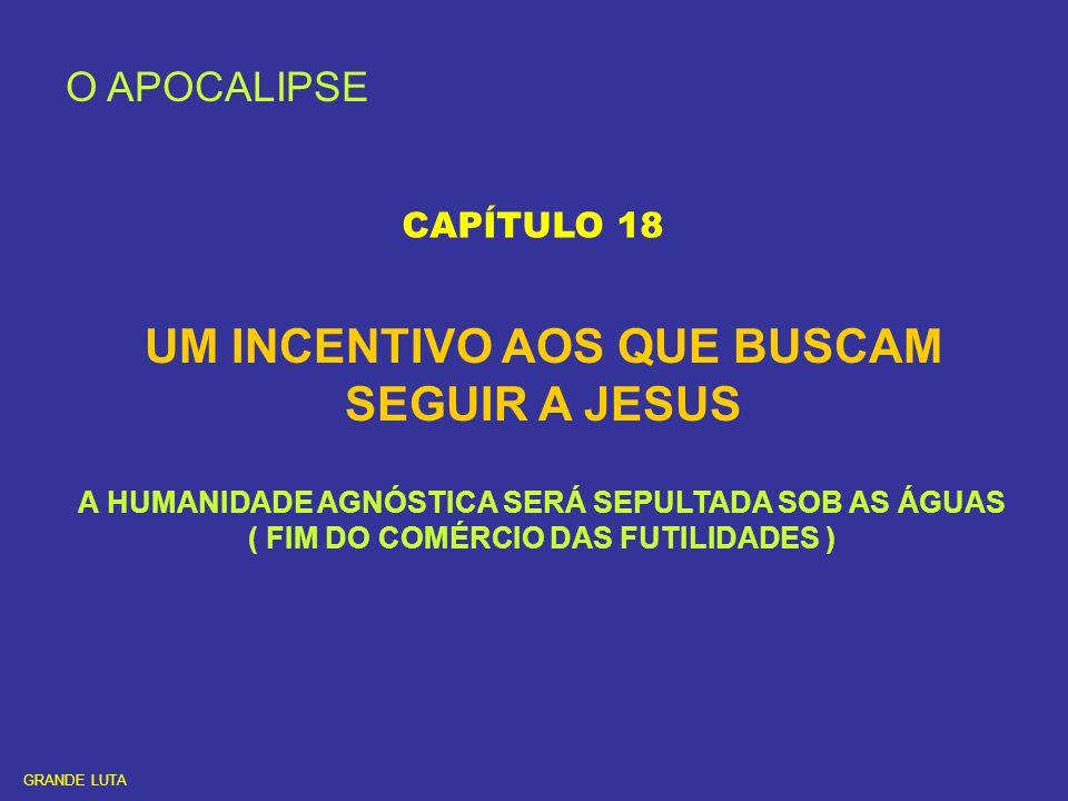 UM INCENTIVO AOS QUE BUSCAM SEGUIR A JESUS