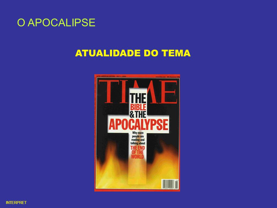 O APOCALIPSE ATUALIDADE DO TEMA INTERPRET
