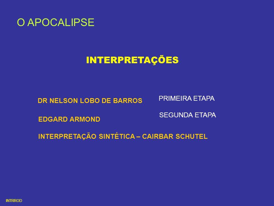 O APOCALIPSE INTERPRETAÇÕES PRIMEIRA ETAPA DR NELSON LOBO DE BARROS