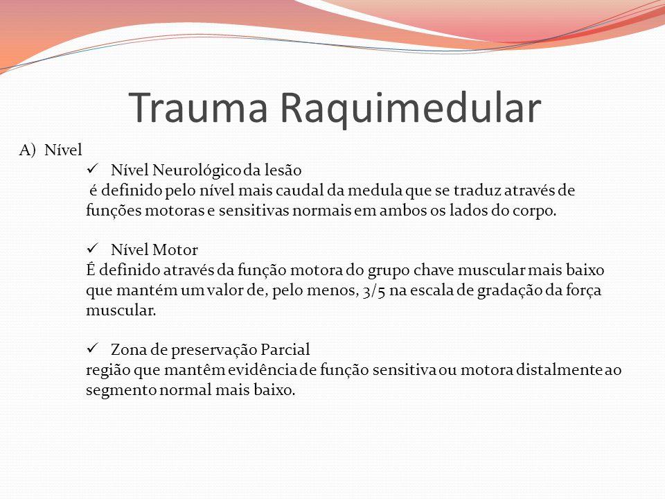 Trauma Raquimedular Nível Nível Neurológico da lesão