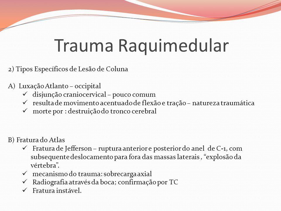 Trauma Raquimedular 2) Tipos Específicos de Lesão de Coluna