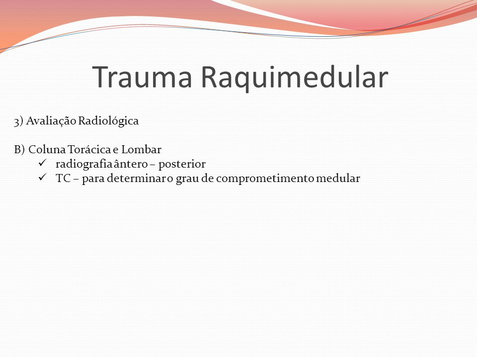 Trauma Raquimedular 3) Avaliação Radiológica