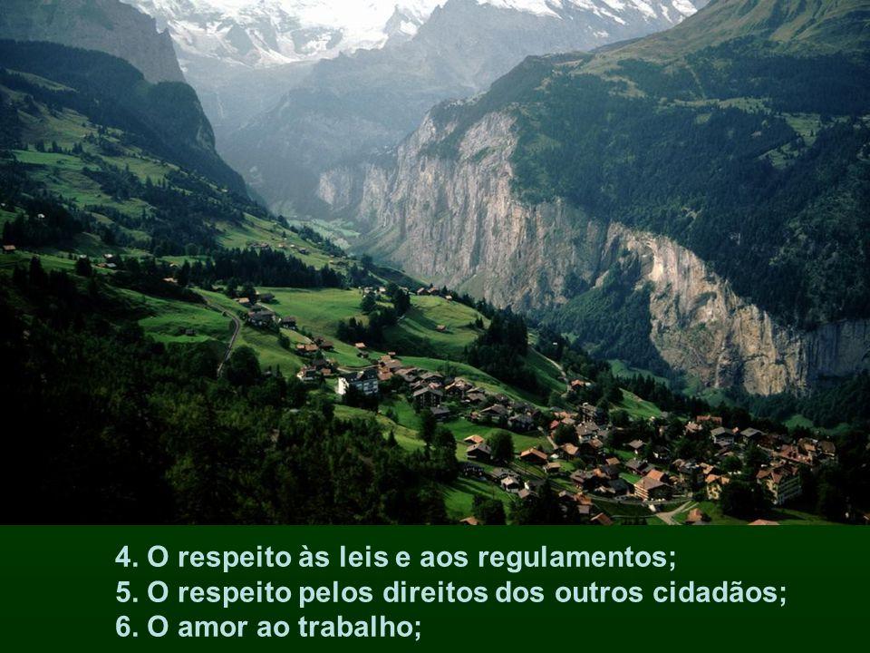 4. O respeito às leis e aos regulamentos; 5
