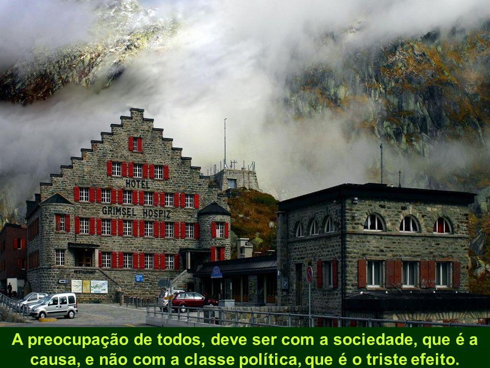A preocupação de todos, deve ser com a sociedade, que é a causa, e não com a classe política, que é o triste efeito.