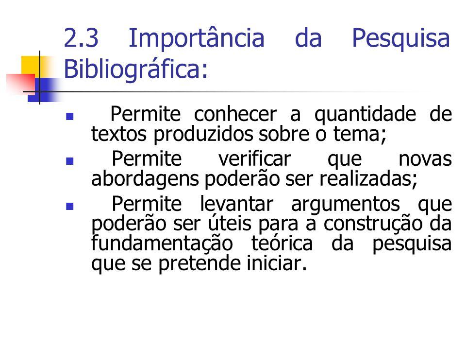 2.3 Importância da Pesquisa Bibliográfica: