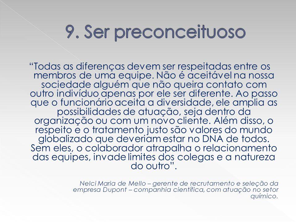 9. Ser preconceituoso