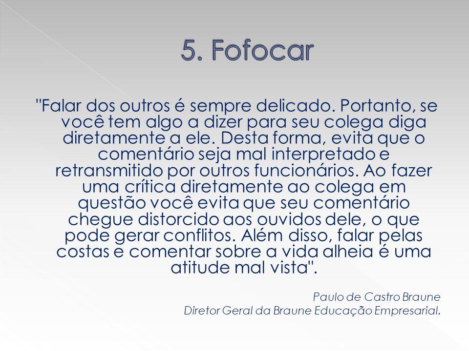 5. Fofocar
