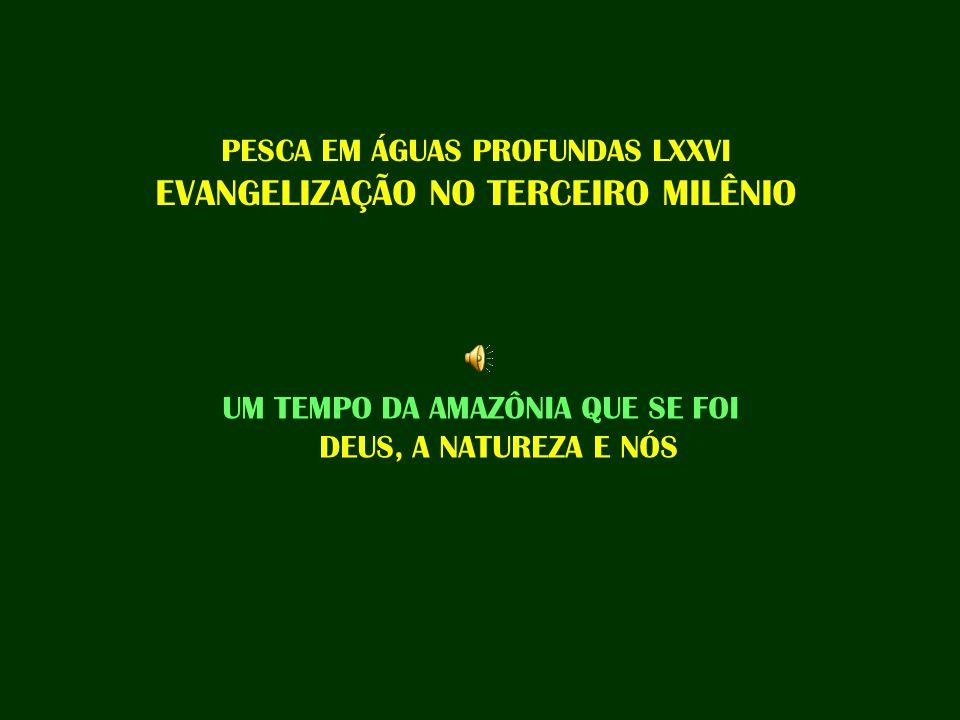 PESCA EM ÁGUAS PROFUNDAS LXXVI EVANGELIZAÇÃO NO TERCEIRO MILÊNIO