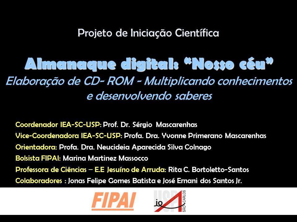 Projeto de Iniciação Científica Almanaque digital: Nosso céu Elaboração de CD- ROM - Multiplicando conhecimentos e desenvolvendo saberes