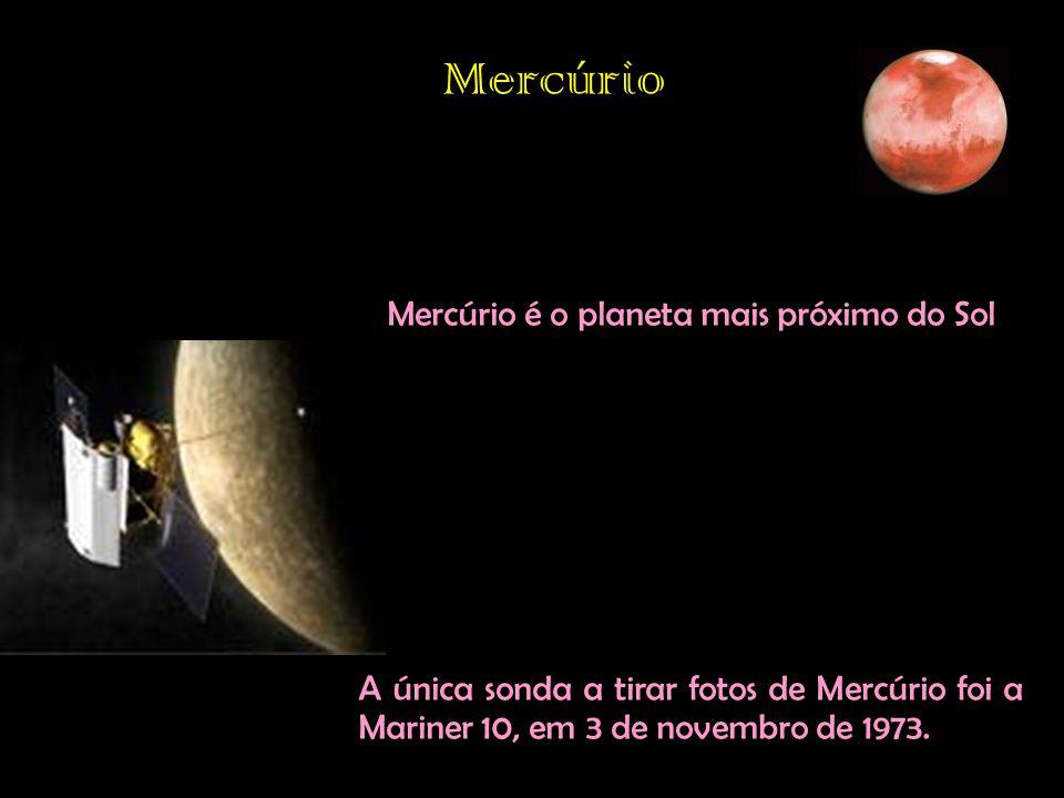 Mercúrio é o planeta mais próximo do Sol
