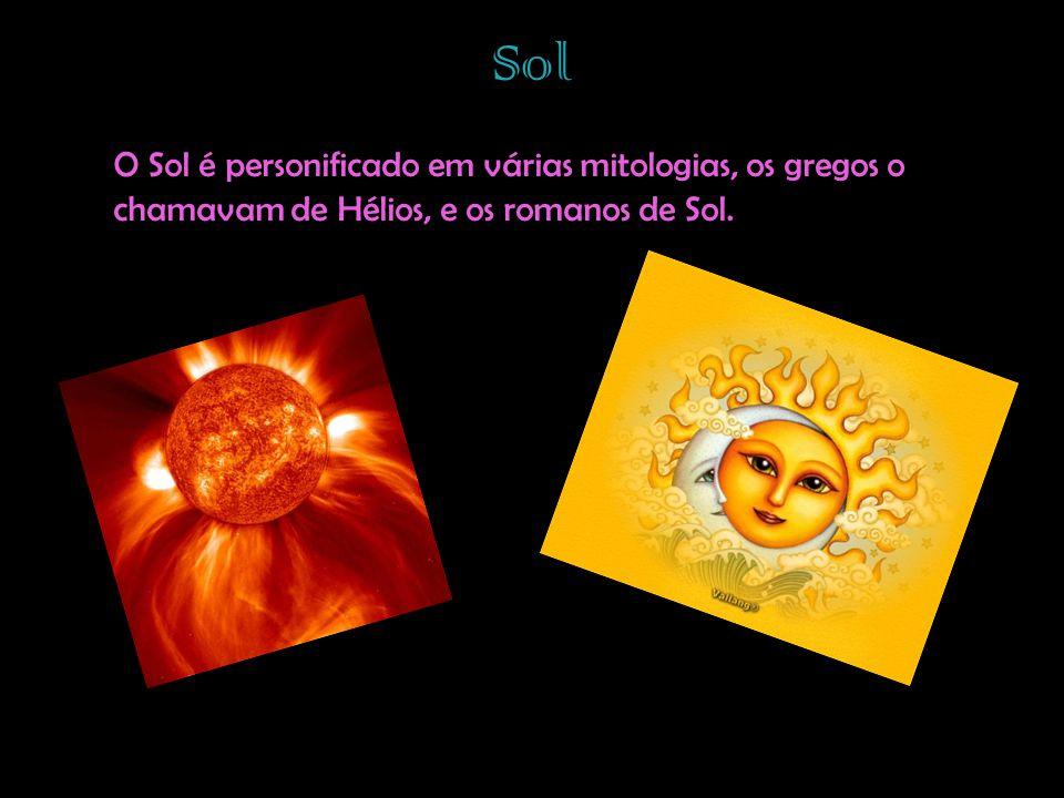 Sol O Sol é personificado em várias mitologias, os gregos o chamavam de Hélios, e os romanos de Sol.