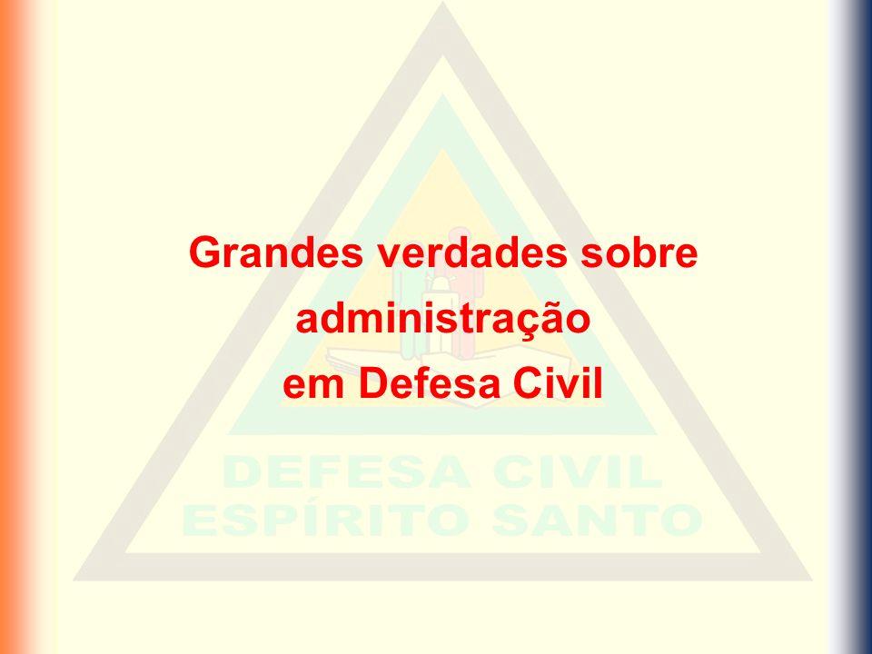 Grandes verdades sobre administração em Defesa Civil