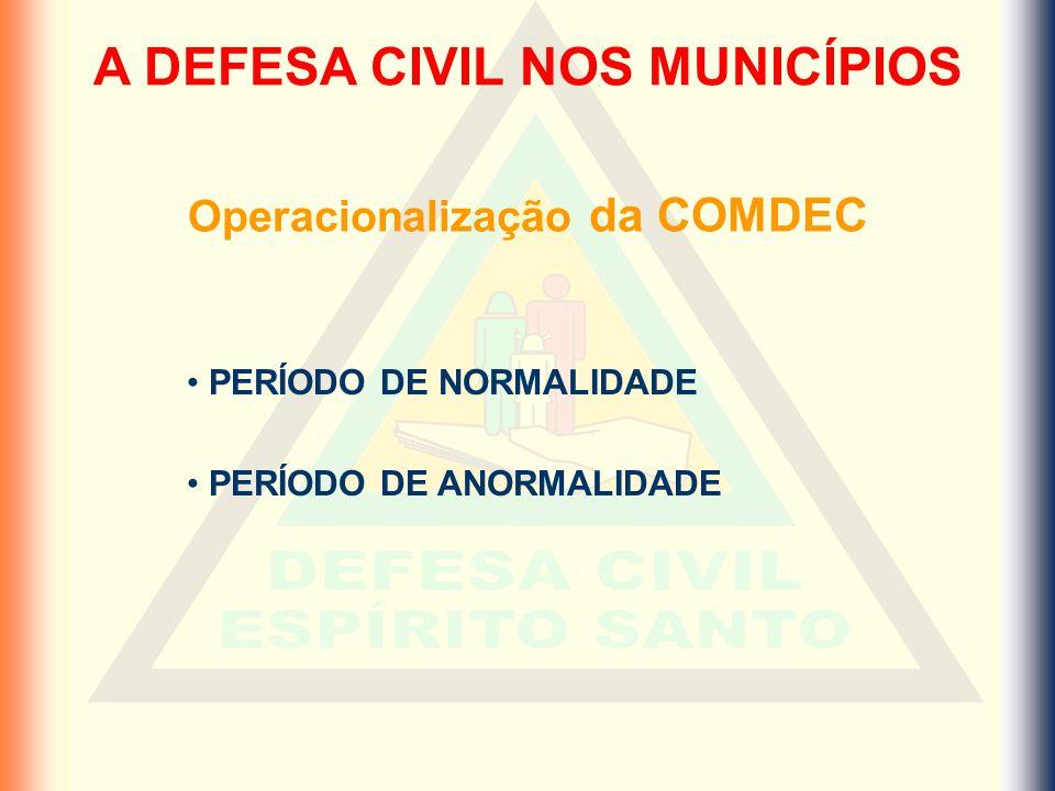 A DEFESA CIVIL NOS MUNICÍPIOS Operacionalização da COMDEC